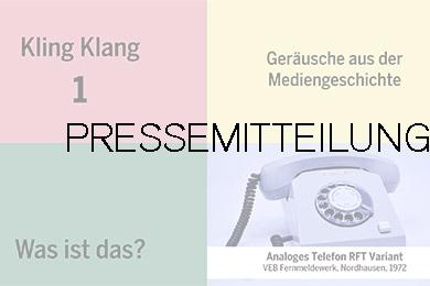 """Flyer zur Akustikserie """"KlingKlang - Geräusche aus der Mediengeschichte""""; darüber gelegt das Wort Pressemitteilung"""